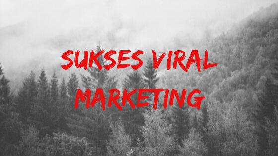 Sukses Viral Marketing