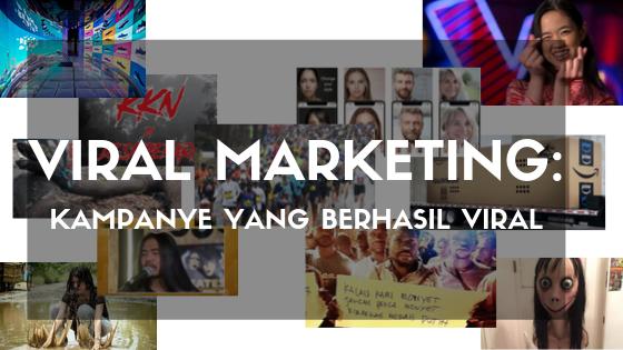 Viral Marketing: Kampanye yang Berhasil Viral